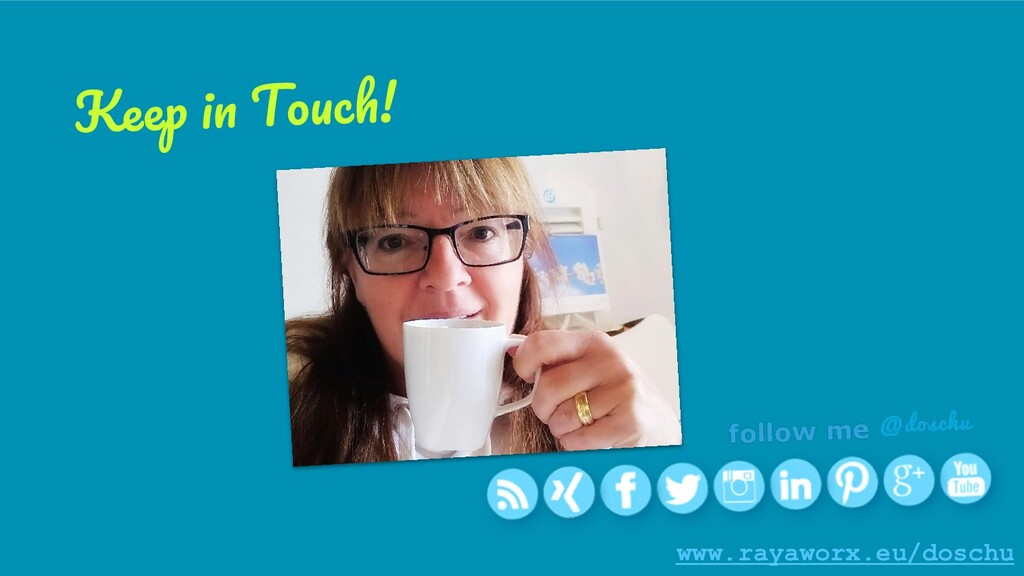 www.rayaworx.eu/doschu Keep in Touch!