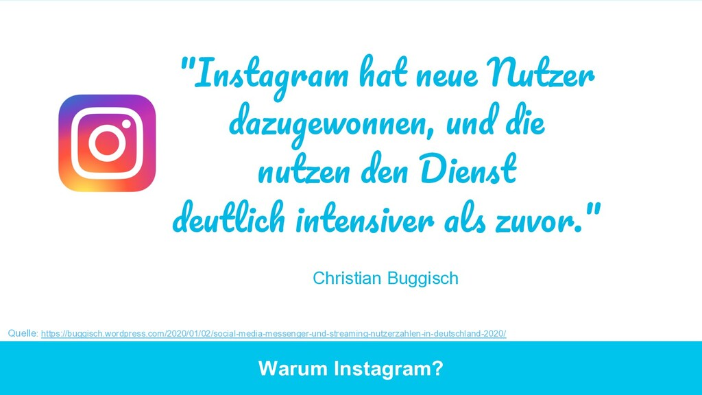 """Warum Instagram? """"Instagram hat neue Nutzer daz..."""