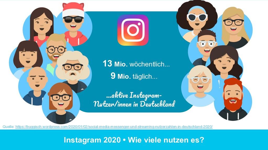 Instagram 2020 • Wie viele nutzen es? 13 Mio. w...
