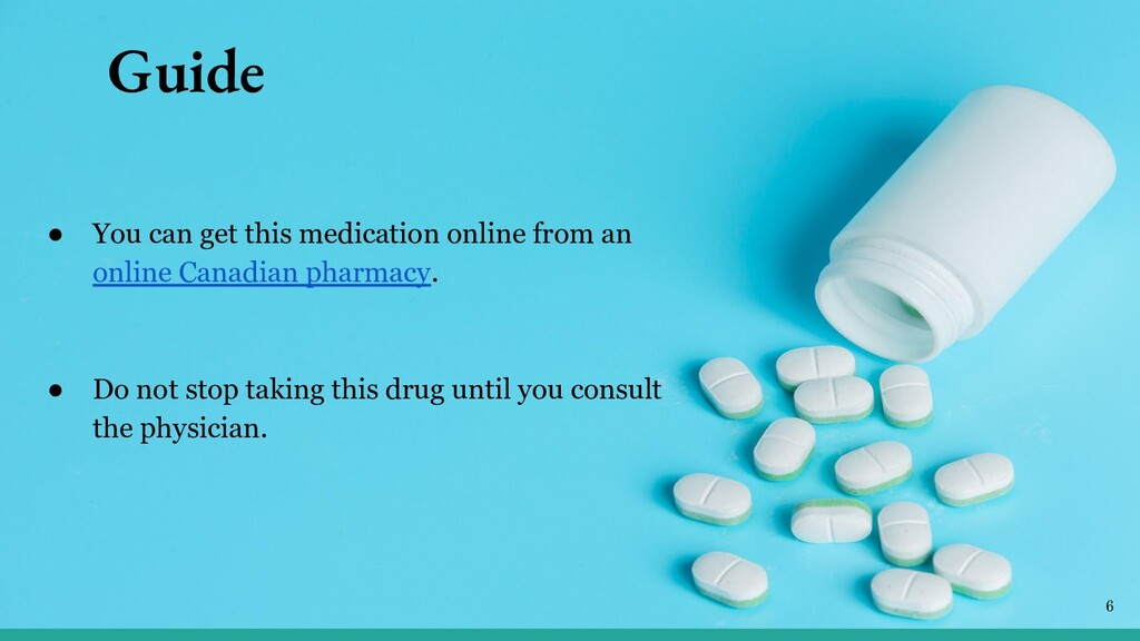 Guide ● You can get this medication online from...