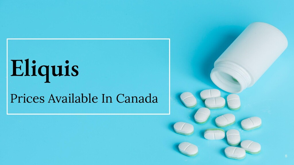 Eliquis Prices Available In Canada 8