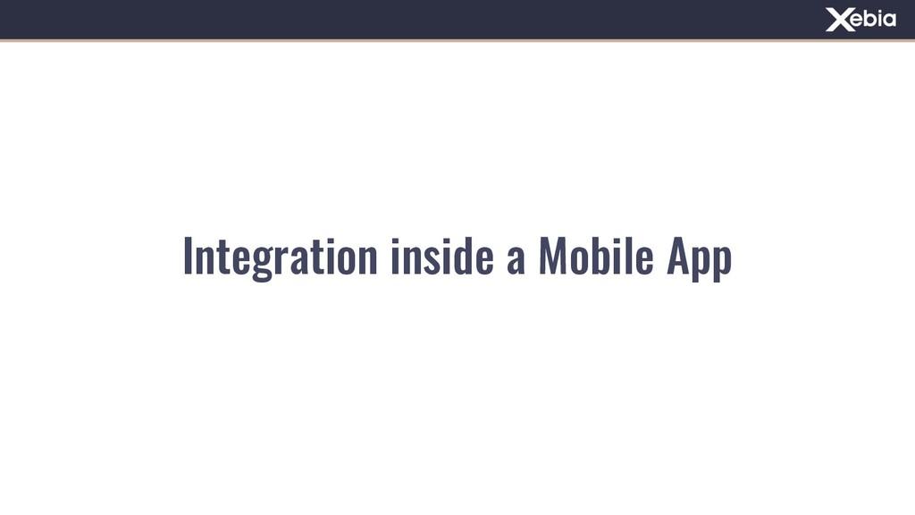 Integration inside a Mobile App