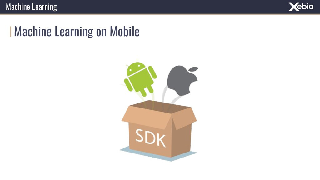 Machine Learning Machine Learning on Mobile