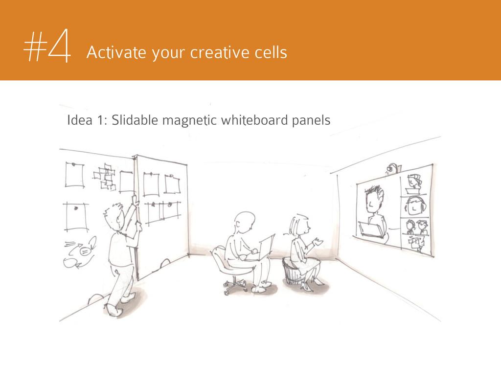 #4 Activate your creative cells Idea 1: Slidabl...
