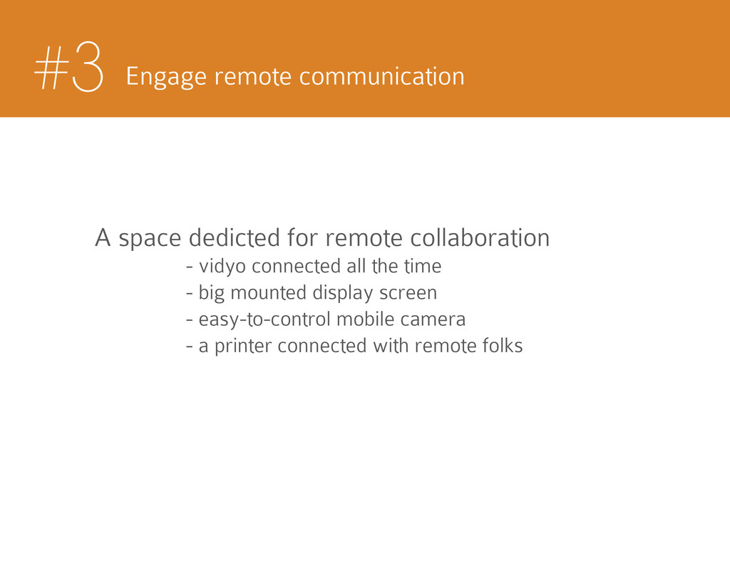 #3 Engage remote communication A space dedicted...