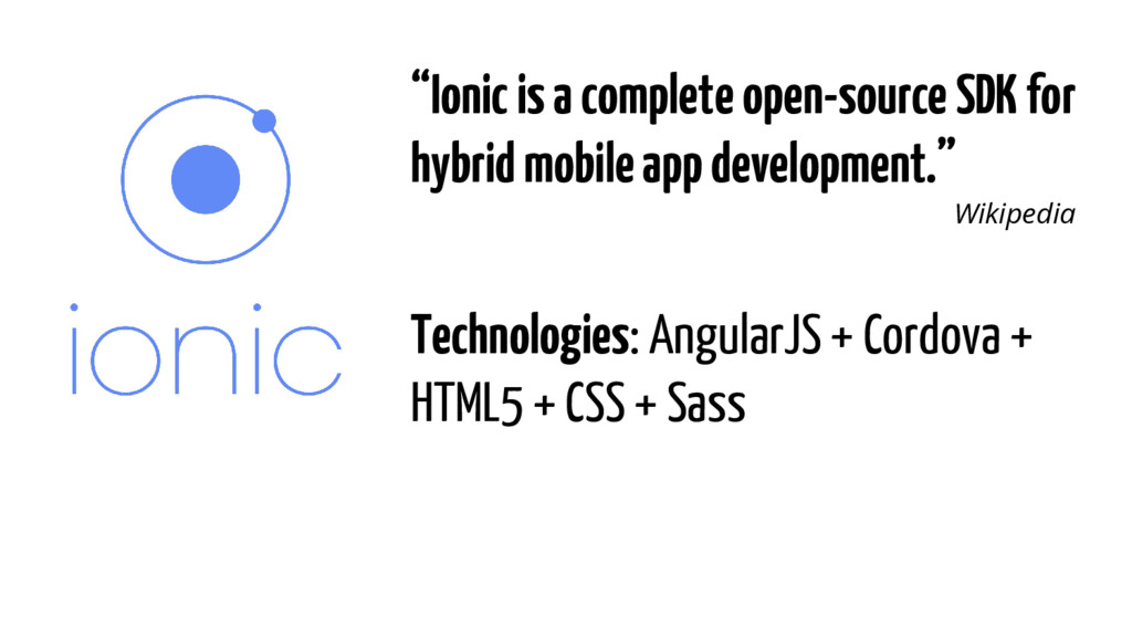 """""""Ionic is a complete open-source SDK for hybrid..."""