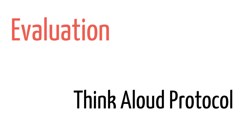 Evaluation Think Aloud Protocol