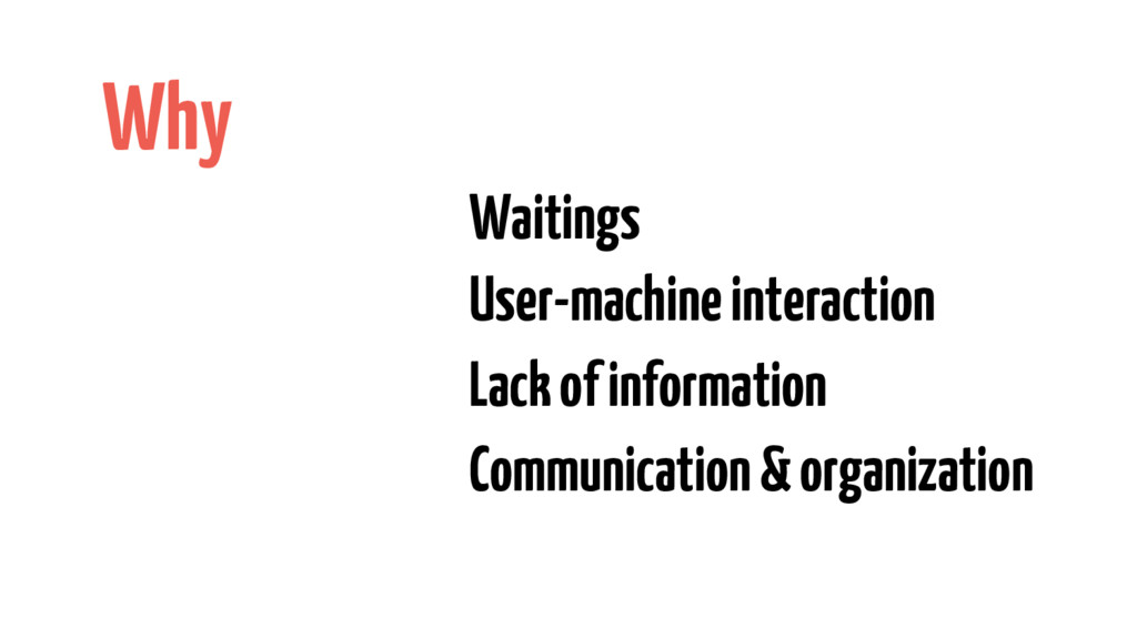 Waitings User-machine interaction Lack of infor...