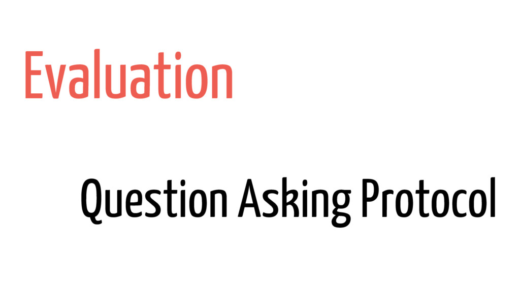 Question Asking Protocol Evaluation