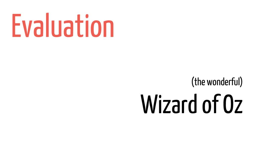 (the wonderful) Wizard of Oz Evaluation