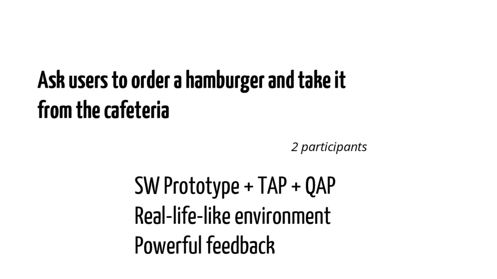 Ask users to order a hamburger and take it from...