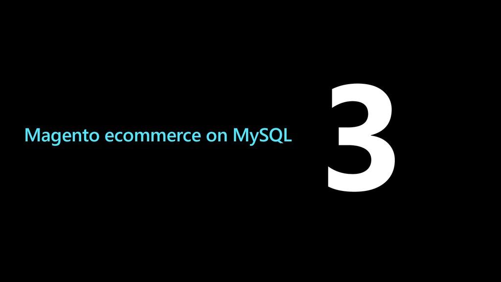 Magento ecommerce on MySQL 3