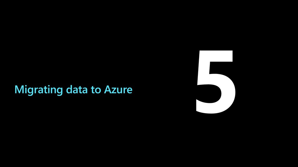 Migrating data to Azure 5