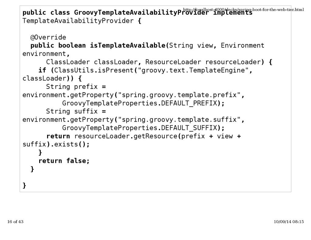 public class GroovyTemplateAvailabilityProvider...