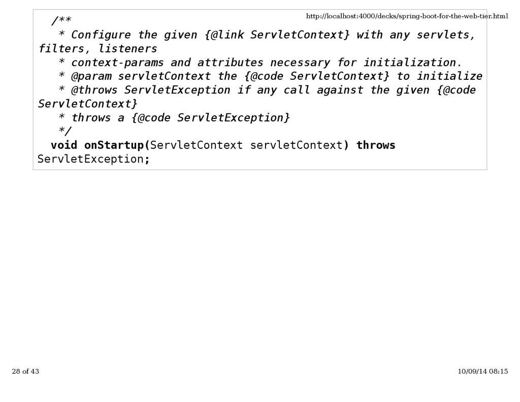 /** * Configure the given {@link ServletContext...