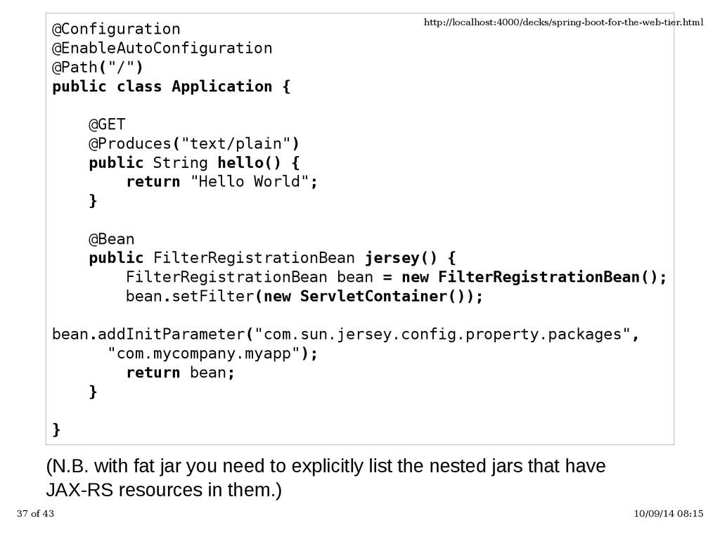 """@Configuration @EnableAutoConfiguration @Path(""""..."""