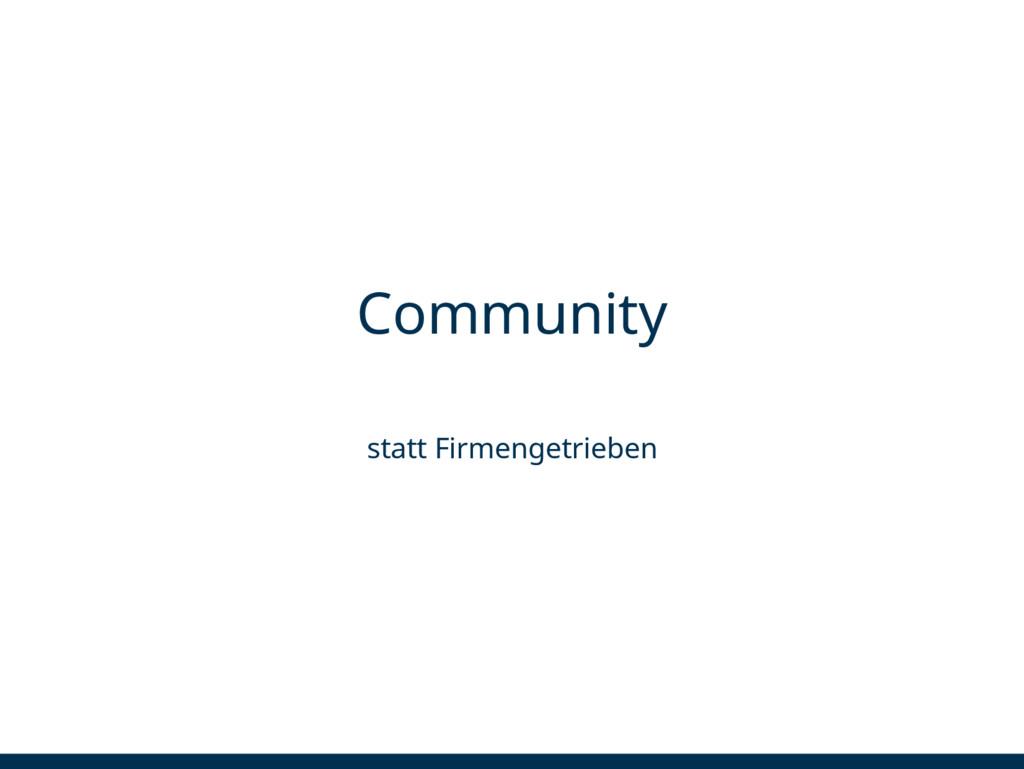 Community statt Firmengetrieben