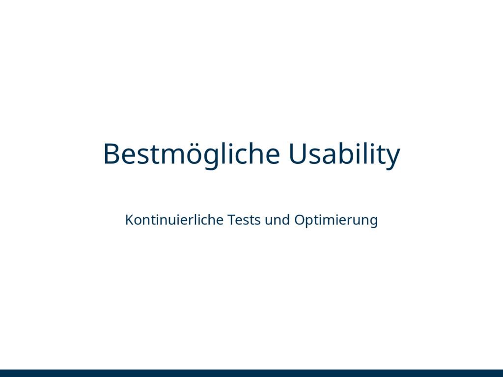 Bestmögliche Usability Kontinuierliche Tests un...