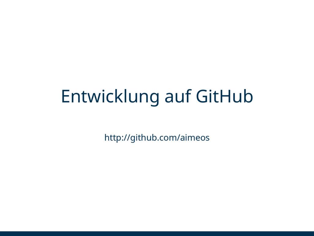 Entwicklung auf GitHub http://github.com/aimeos