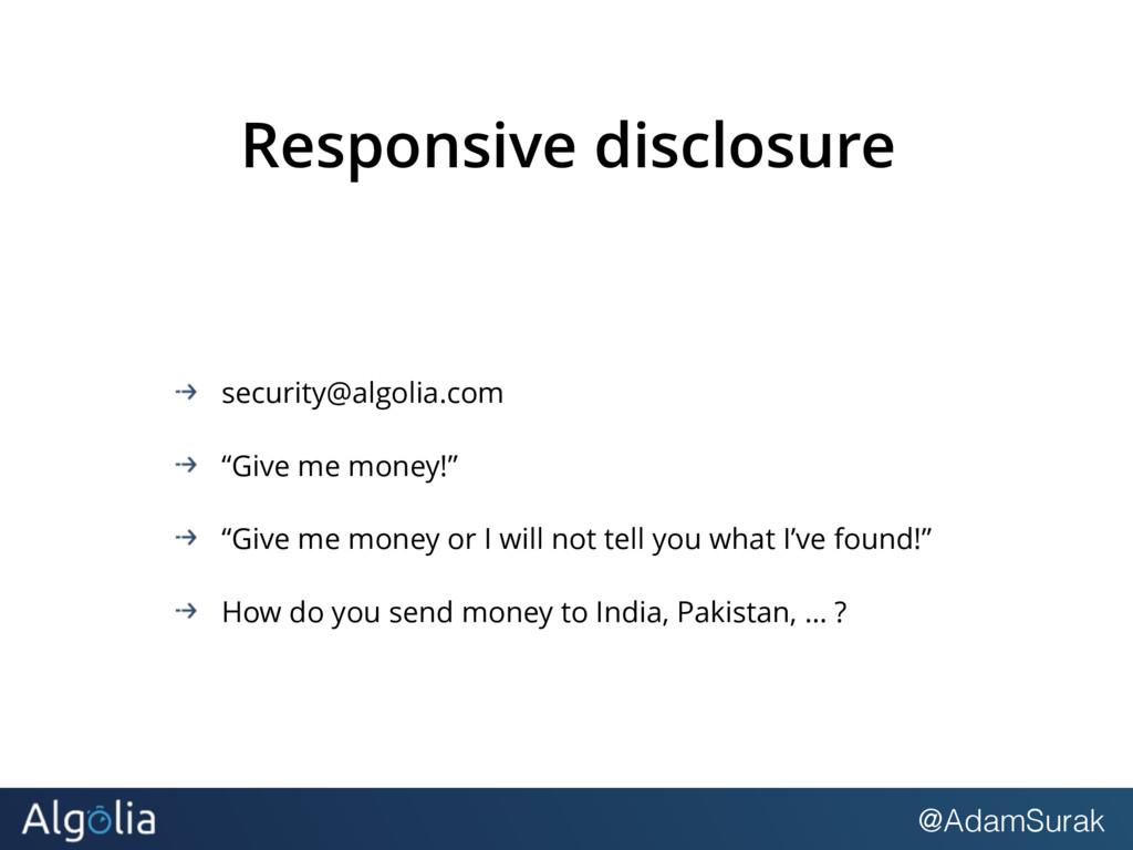 @AdamSurak Responsive disclosure security@algol...