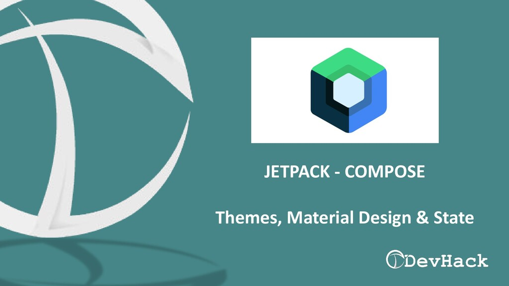 JETPACK - COMPOSE Themes, Material Design & Sta...