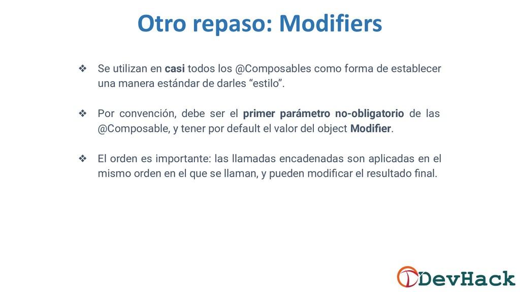 Otro repaso: Modifiers ❖ Se utilizan en casi to...