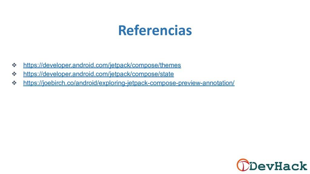 Referencias ❖ https://developer.android.com/jet...