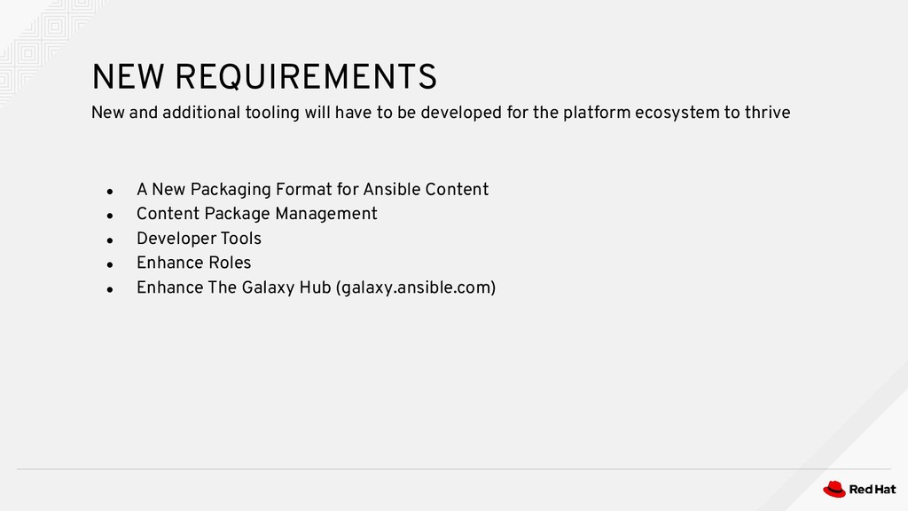 ● A New Packaging Format for Ansible Content ● ...