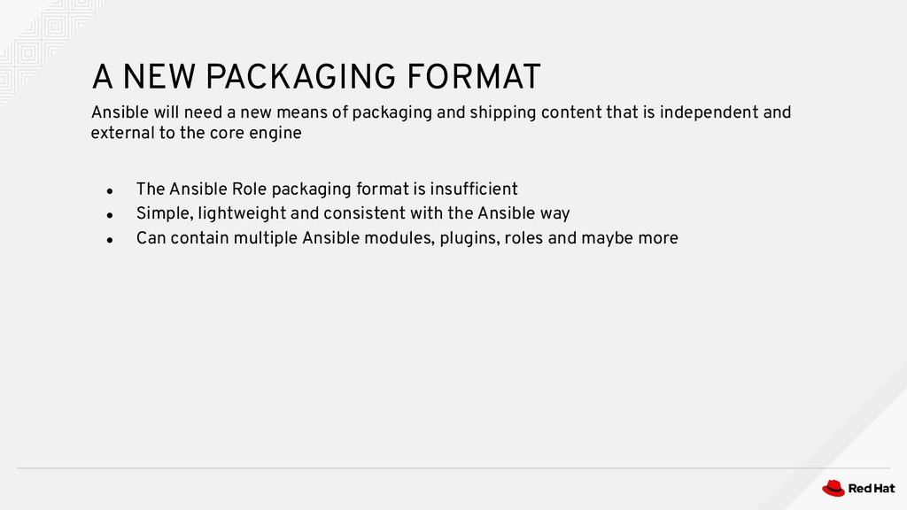 ● The Ansible Role packaging format is insuffici...