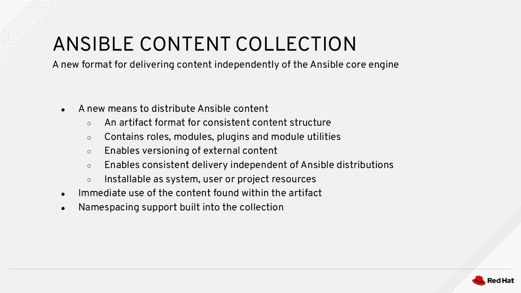 ● A new means to distribute Ansible content ○ A...