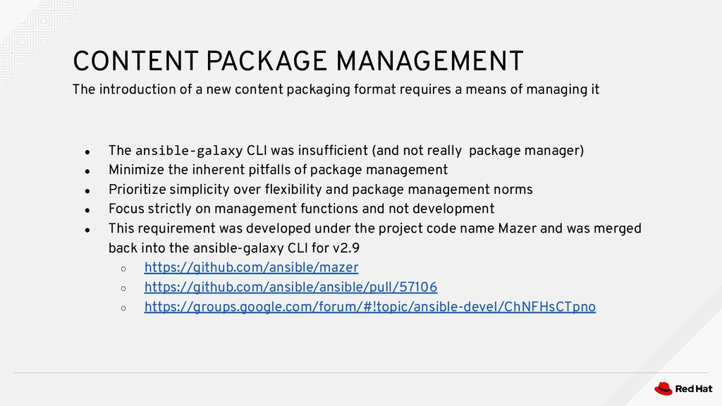 ● The ansible-galaxy CLI was insufficient (and n...