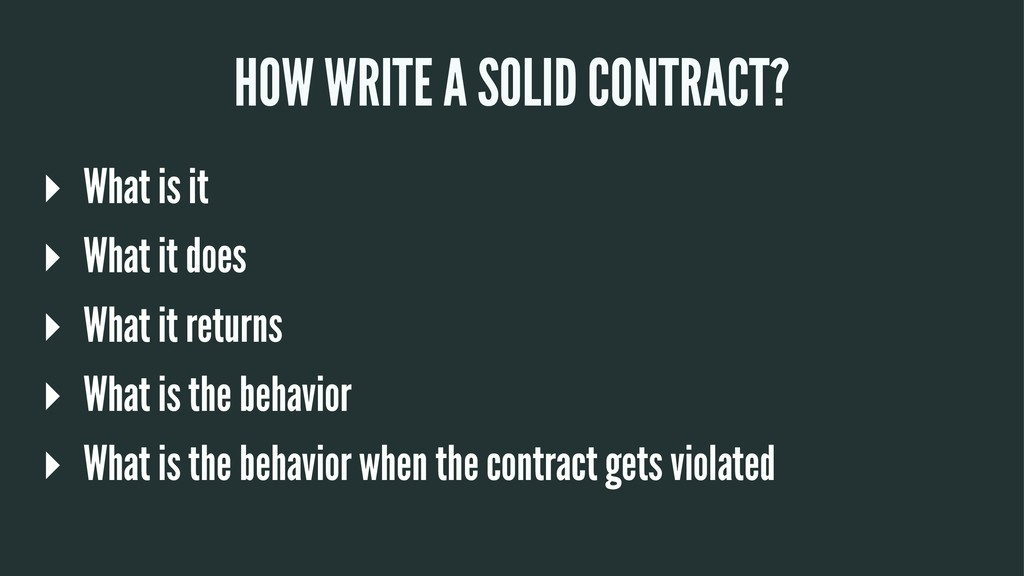 HOW WRITE A SOLID CONTRACT? ▸ What is it ▸ What...