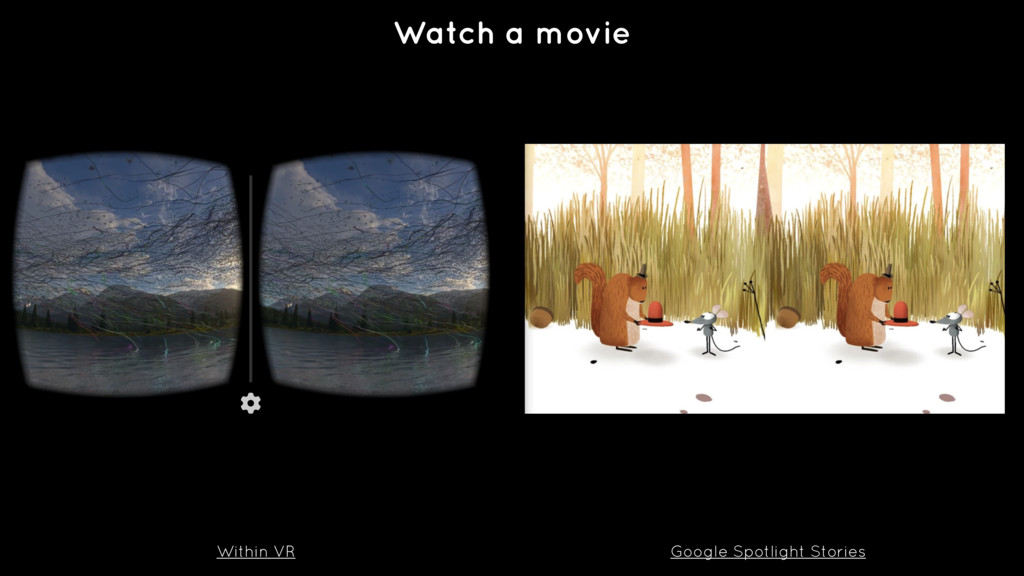 Watch a movie Within VR Google Spotlight Stories