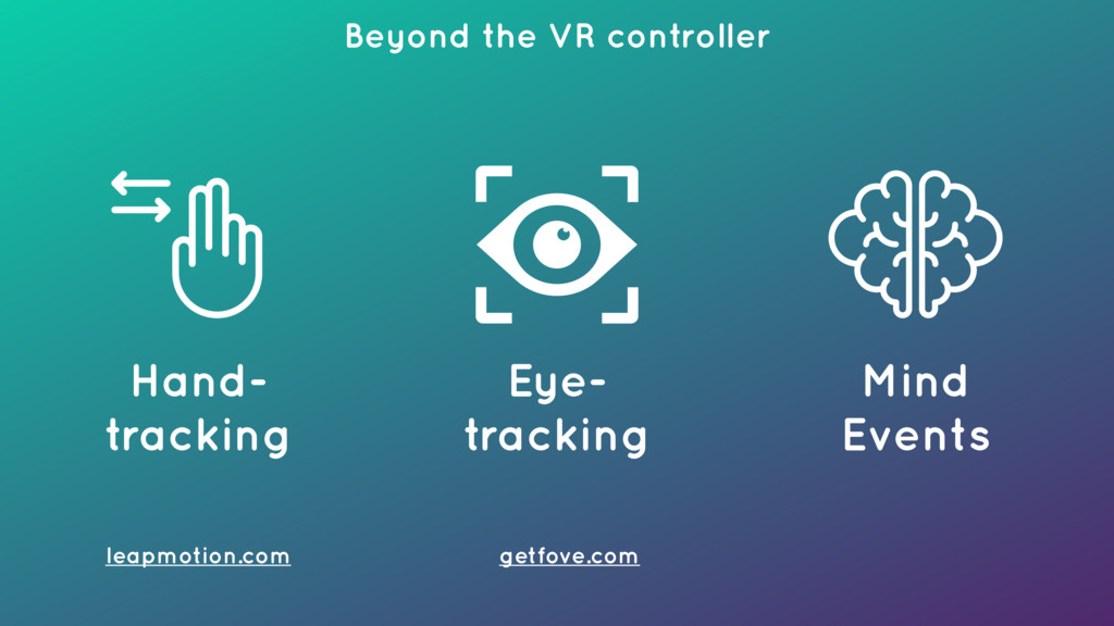 Beyond the VR controller Hand- tracking Eye- tr...
