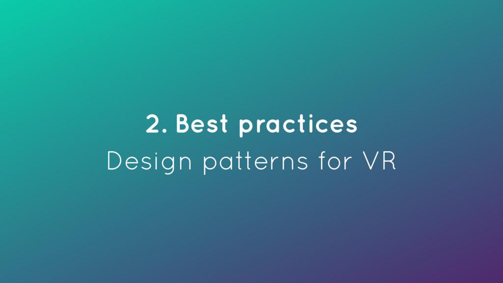 2. Best practices Design patterns for VR