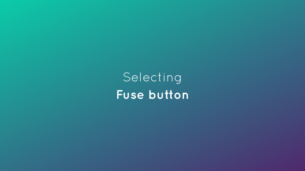 Selecting Fuse button