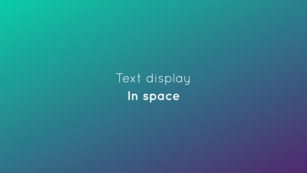 Text display In space