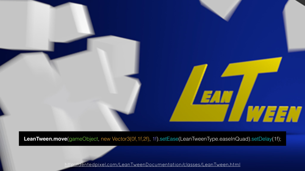 http://dentedpixel.com/LeanTweenDocumentation/c...