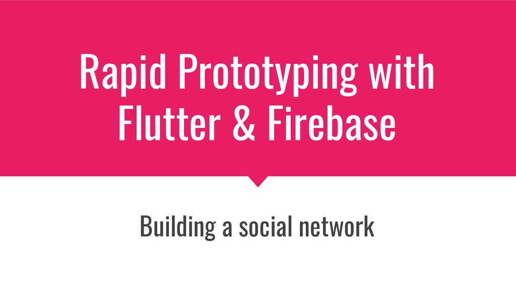 Rapid Prototyping with Flutter & Firebase Build...