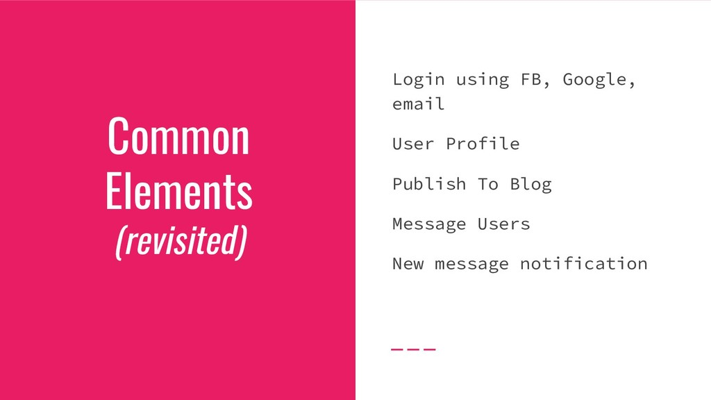 Common Elements (revisited) Login using FB, Goo...