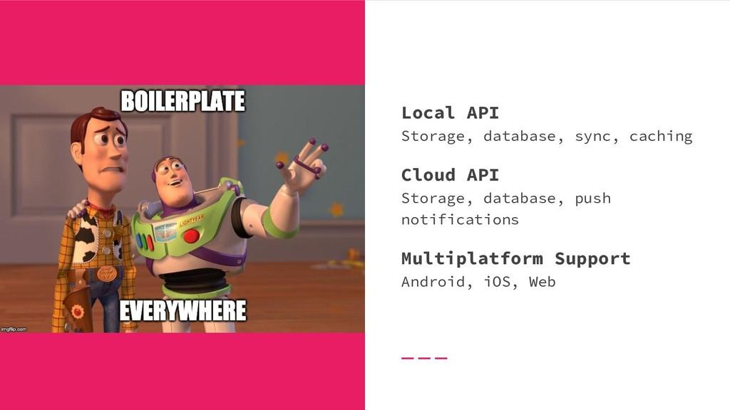 Local API Storage, database, sync, caching Clou...