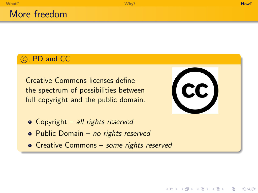 What? Why? How? More freedom c , PD and CC Crea...