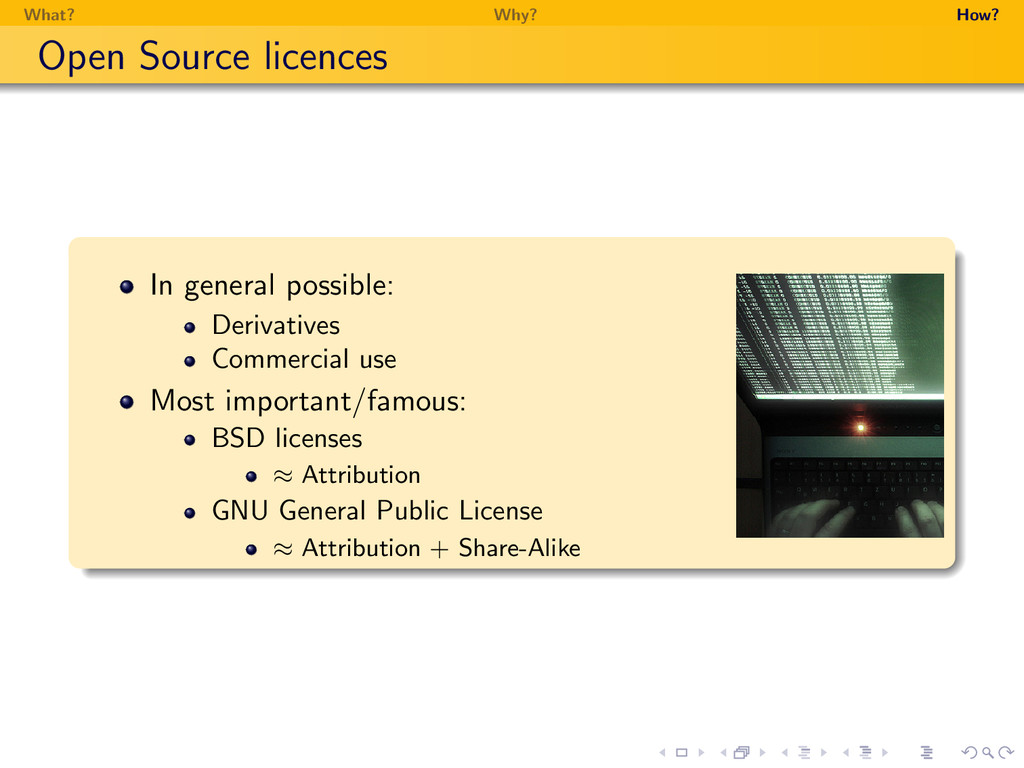 What? Why? How? Open Source licences In general...