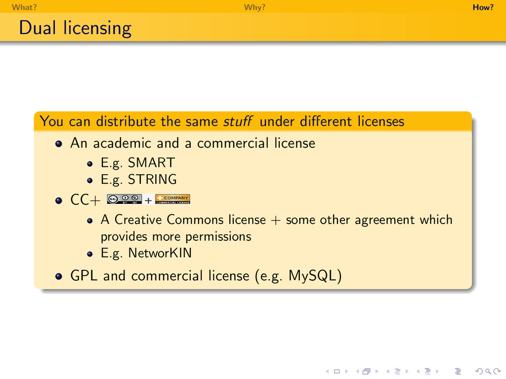 What? Why? How? Dual licensing You can distribu...