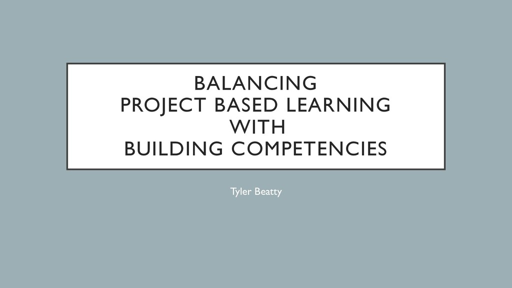 BALANCING PROJECT BASED LEARNING WITH BUILDING ...