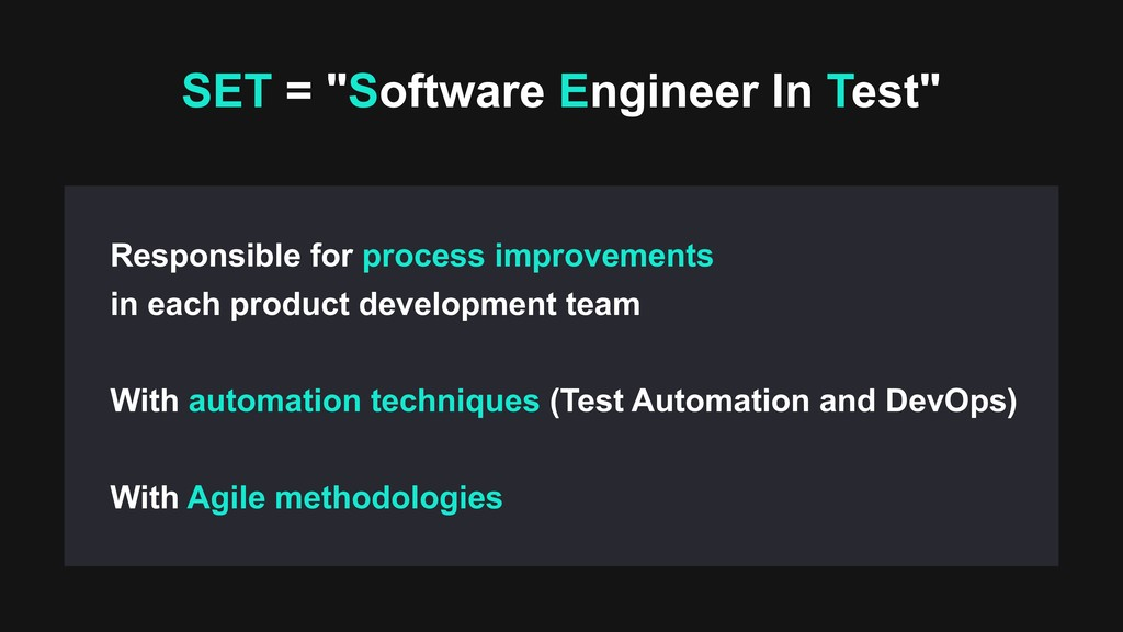 """SET = """"Software Engineer In Test"""" Responsible f..."""