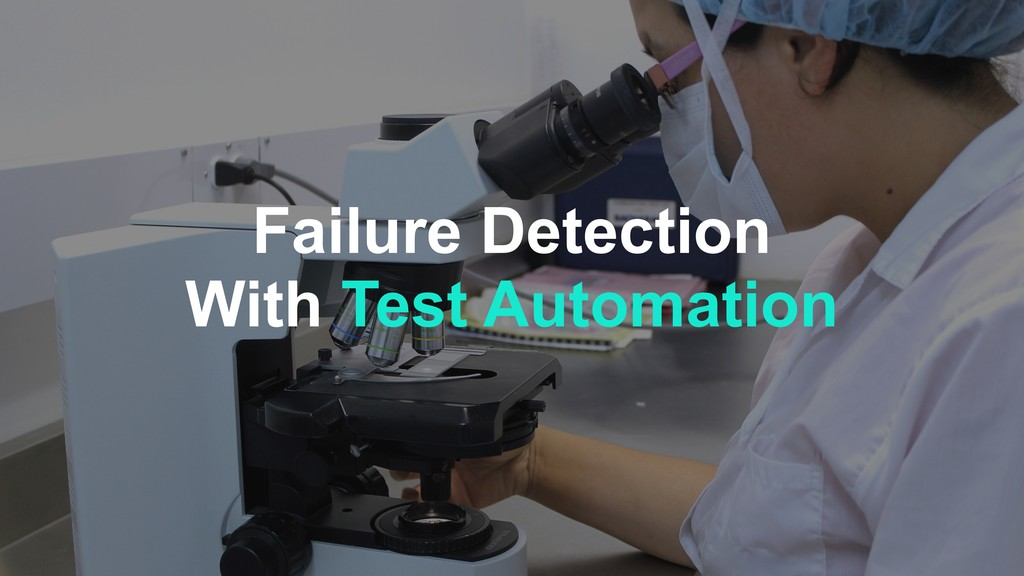 Failure Detection With Test Automation