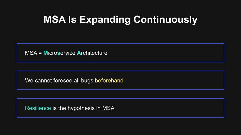MSA Is Expanding Continuously MSA = Microservic...