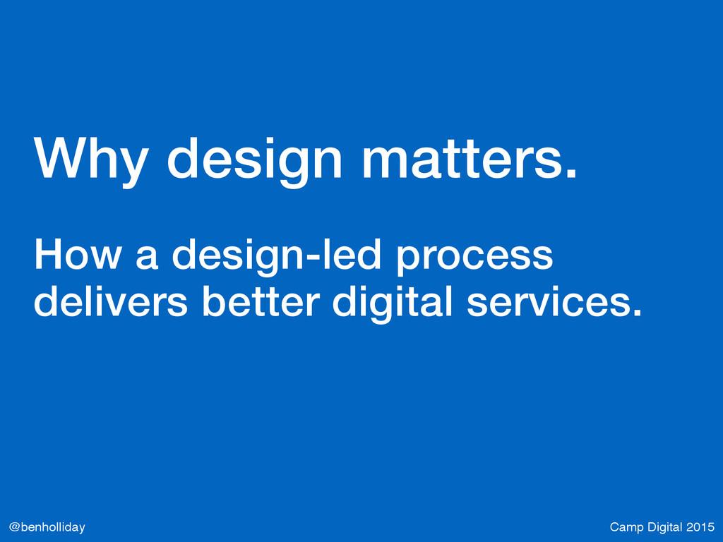 Camp Digital 2015 @benholliday Why design matte...