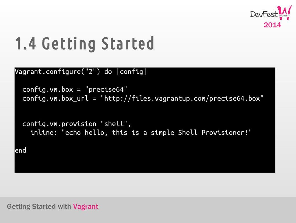 "1.4 Getting Started Vagrant.configure(""2"") do 